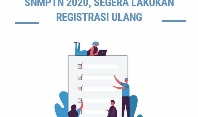 TAHAPAN SETELAH PENGUMUMAN SNMPTN 2020, SEGERA LAKUKAN REGISTRASI ULANG